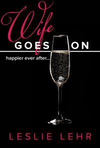 Wife Goes On happier ever after-second edition-Leslie Lehr